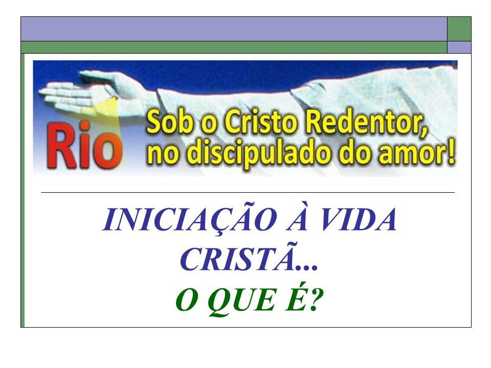 INICIAÇÃO À VIDA CRISTÃ...