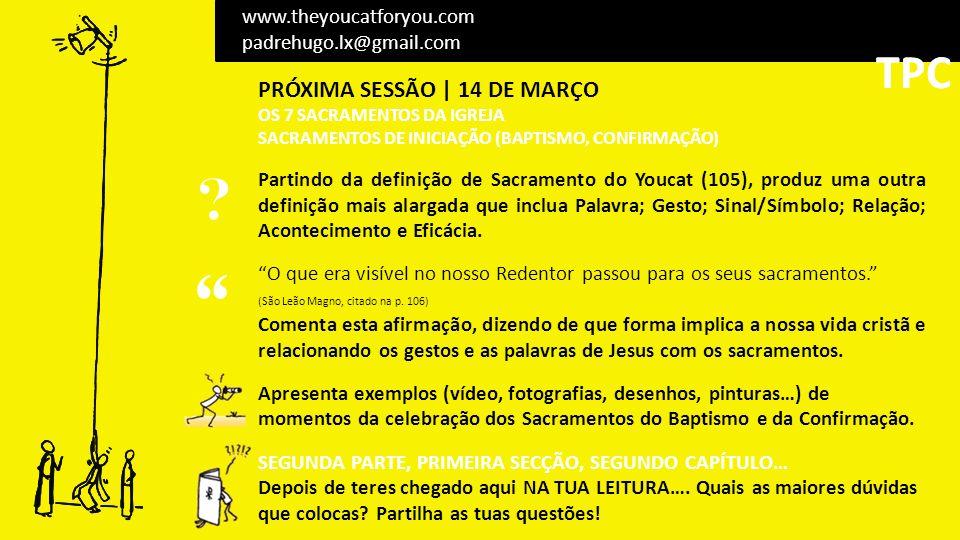 TPC TPC PRÓXIMA SESSÃO | 14 DE MARÇO www.theyoucatforyou.com