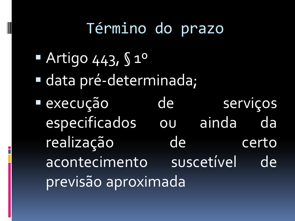 Término do prazo Artigo 443, § 1º. data pré-determinada;