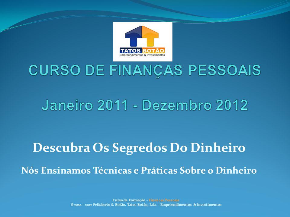 CURSO DE FINANÇAS PESSOAIS Janeiro 2011 - Dezembro 2012