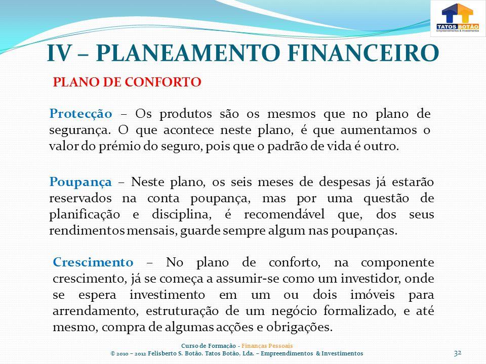 IV – PLANEAMENTO FINANCEIRO