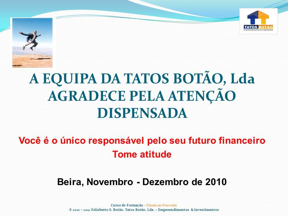 A EQUIPA DA TATOS BOTÃO, Lda AGRADECE PELA ATENÇÃO DISPENSADA