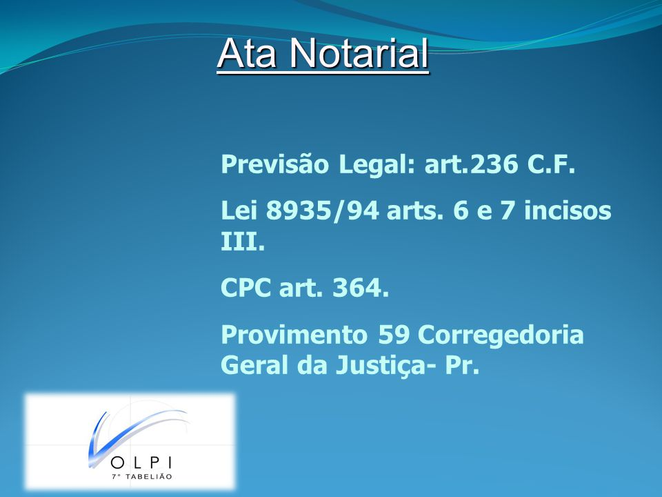 Ata Notarial Previsão Legal: art.236 C.F.