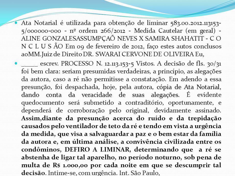 Ata Notarial é utilizada para obtenção de liminar 583. 00. 2012