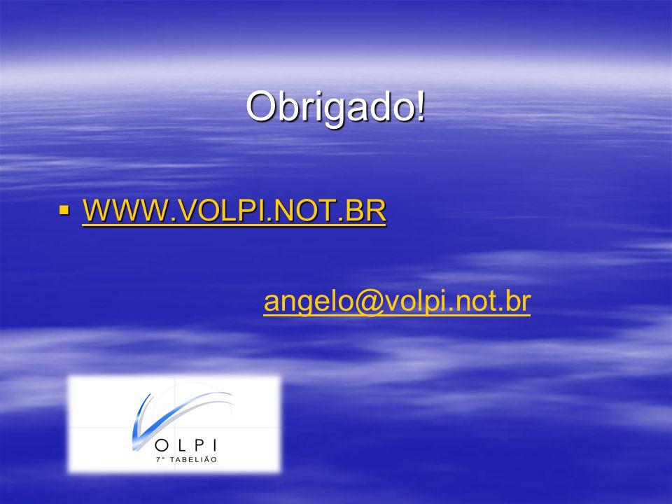 Obrigado! WWW.VOLPI.NOT.BR angelo@volpi.not.br