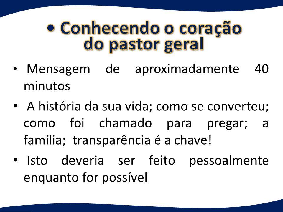 • Conhecendo o coração do pastor geral