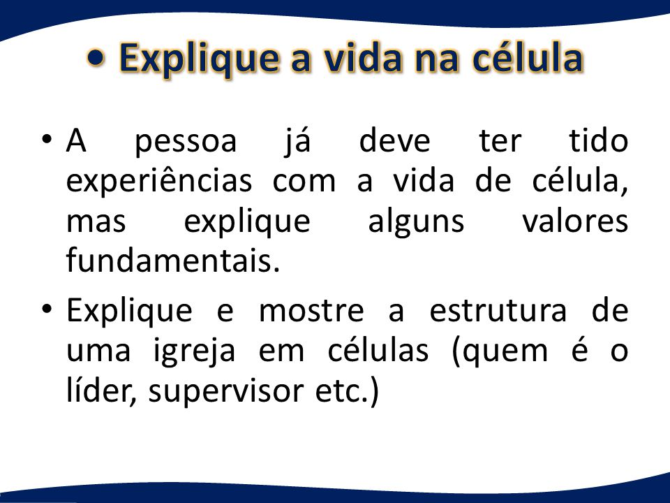 • Explique a vida na célula