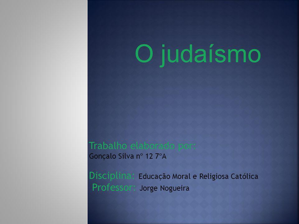 O judaísmo Trabalho elaborado por: