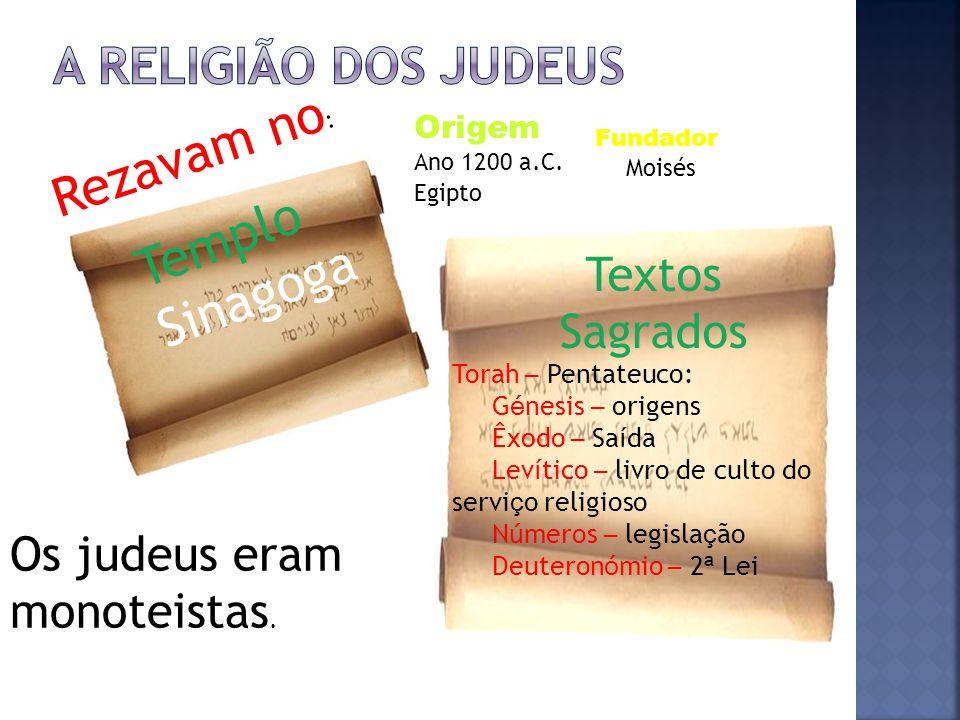 Rezavam no: Templo Sinagoga A religião dos judeus Textos Sagrados