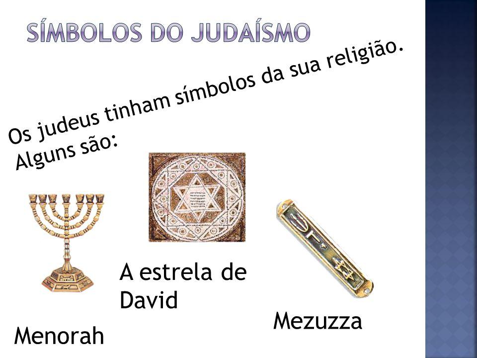 Símbolos do Judaísmo A estrela de David Mezuzza Menorah