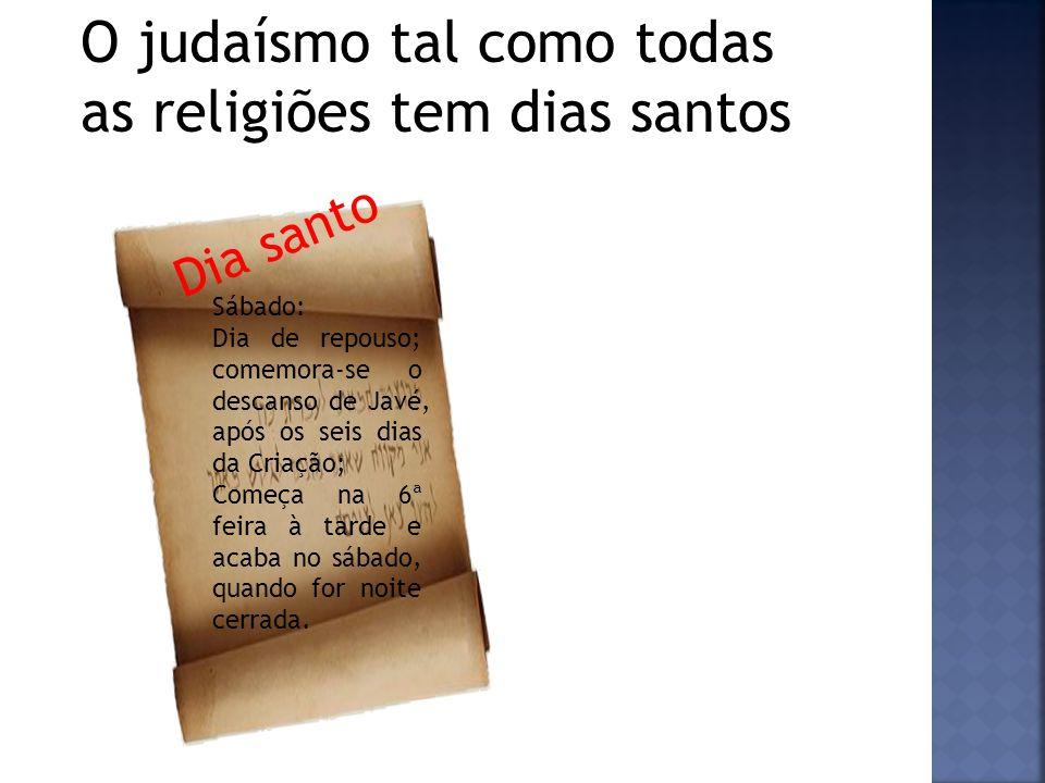 O judaísmo tal como todas as religiões tem dias santos