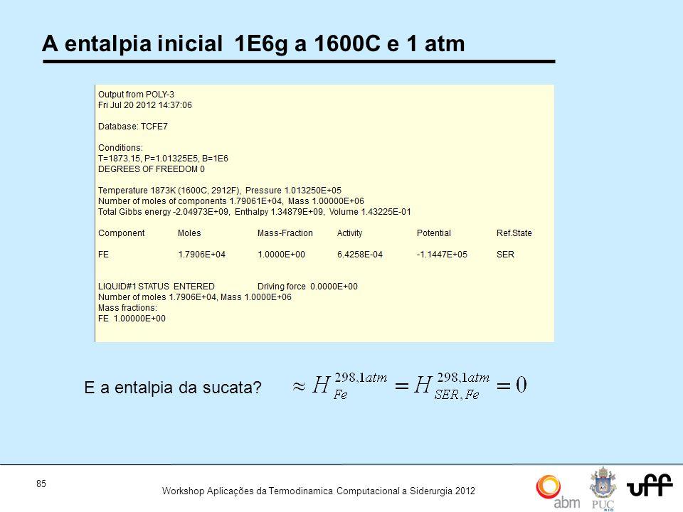 A entalpia inicial 1E6g a 1600C e 1 atm