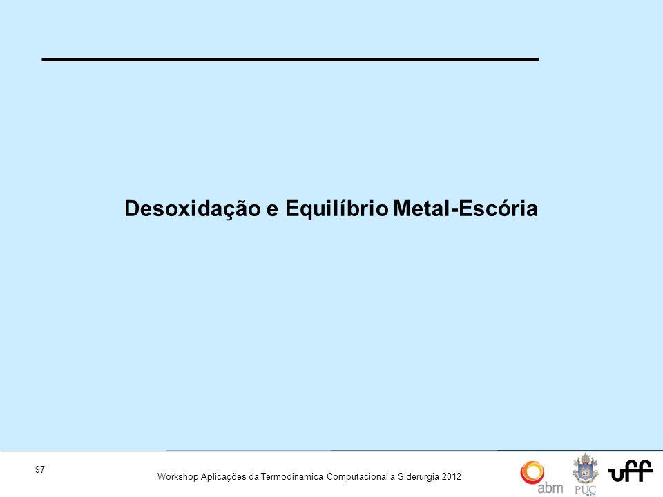 Desoxidação e Equilíbrio Metal-Escória