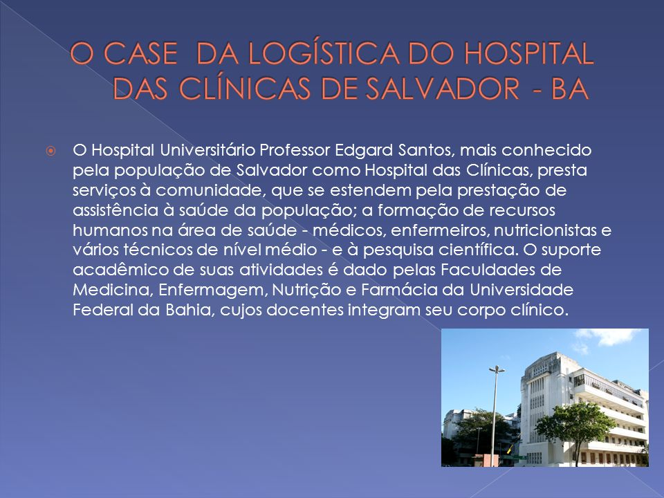 O CASE DA LOGÍSTICA DO HOSPITAL DAS CLÍNICAS DE SALVADOR - BA