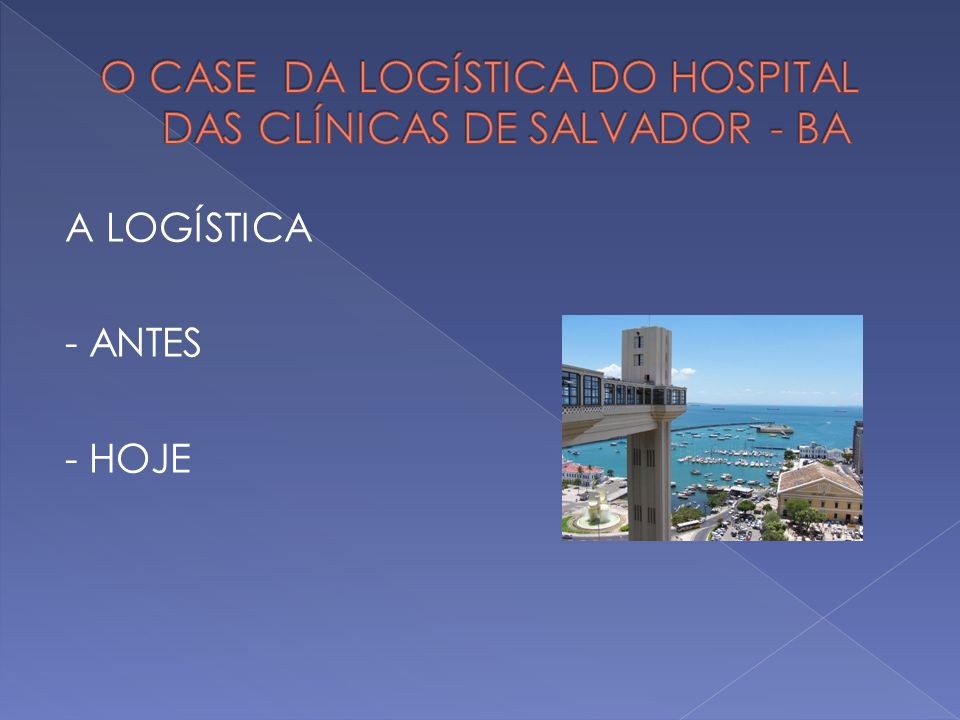O CASE DA LOGÍSTICA DO HOSPITAL DAS CLÍNICAS DE SALVADOR - BA