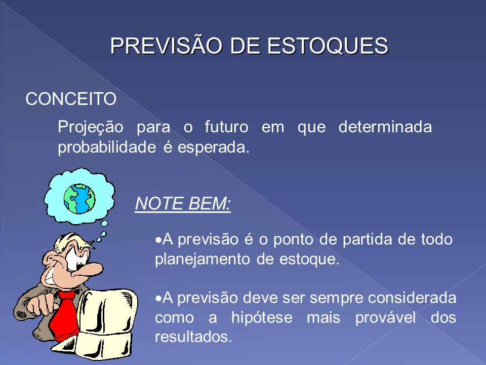 PREVISÃO DE ESTOQUES CONCEITO NOTE BEM: