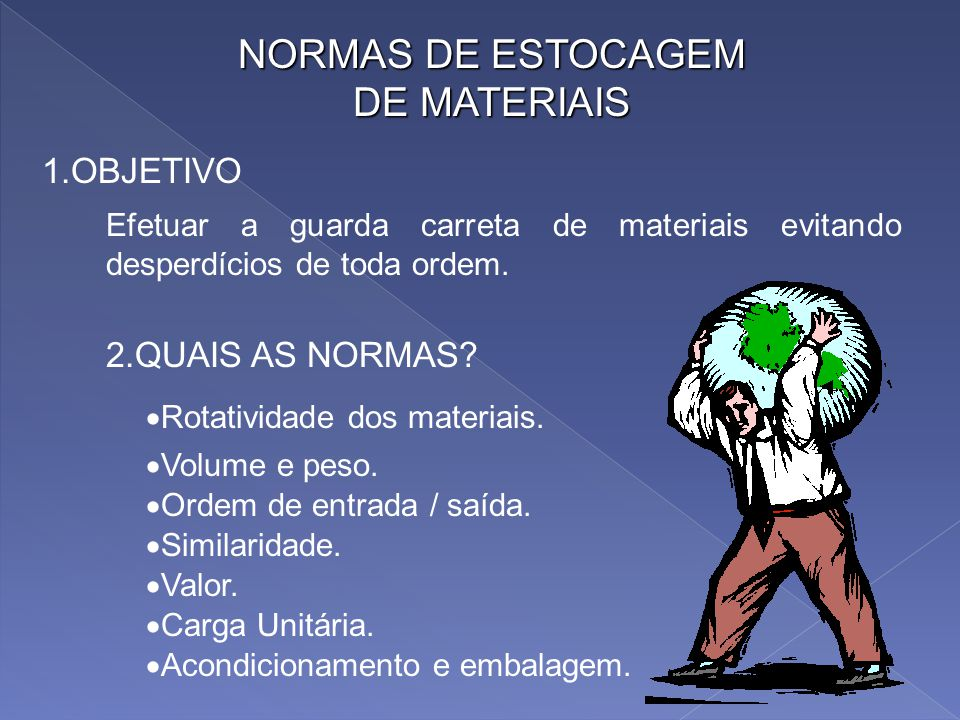 NORMAS DE ESTOCAGEM DE MATERIAIS 1.OBJETIVO 2.QUAIS AS NORMAS
