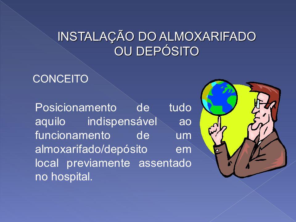 INSTALAÇÃO DO ALMOXARIFADO