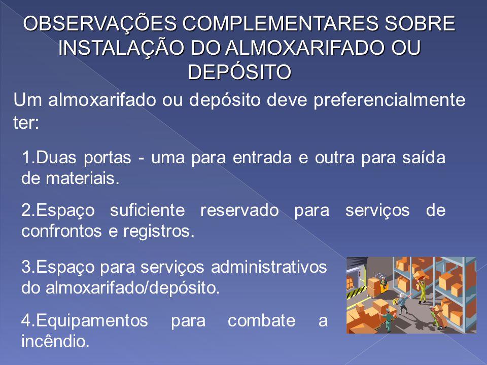 OBSERVAÇÕES COMPLEMENTARES SOBRE INSTALAÇÃO DO ALMOXARIFADO OU DEPÓSITO
