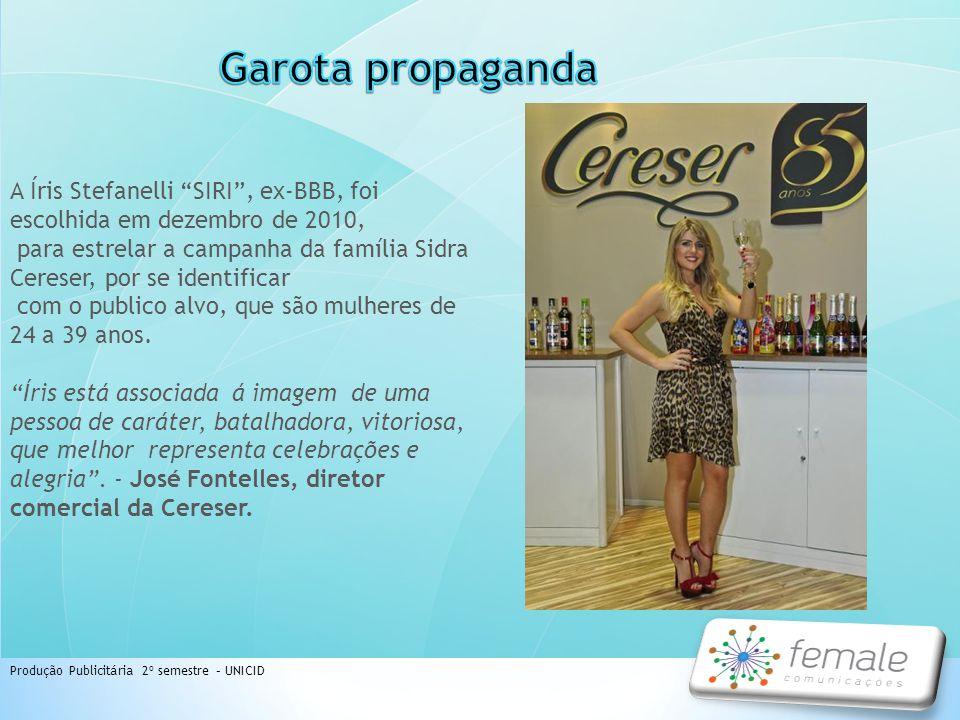 Garota propaganda A Íris Stefanelli SIRI , ex-BBB, foi escolhida em dezembro de 2010,