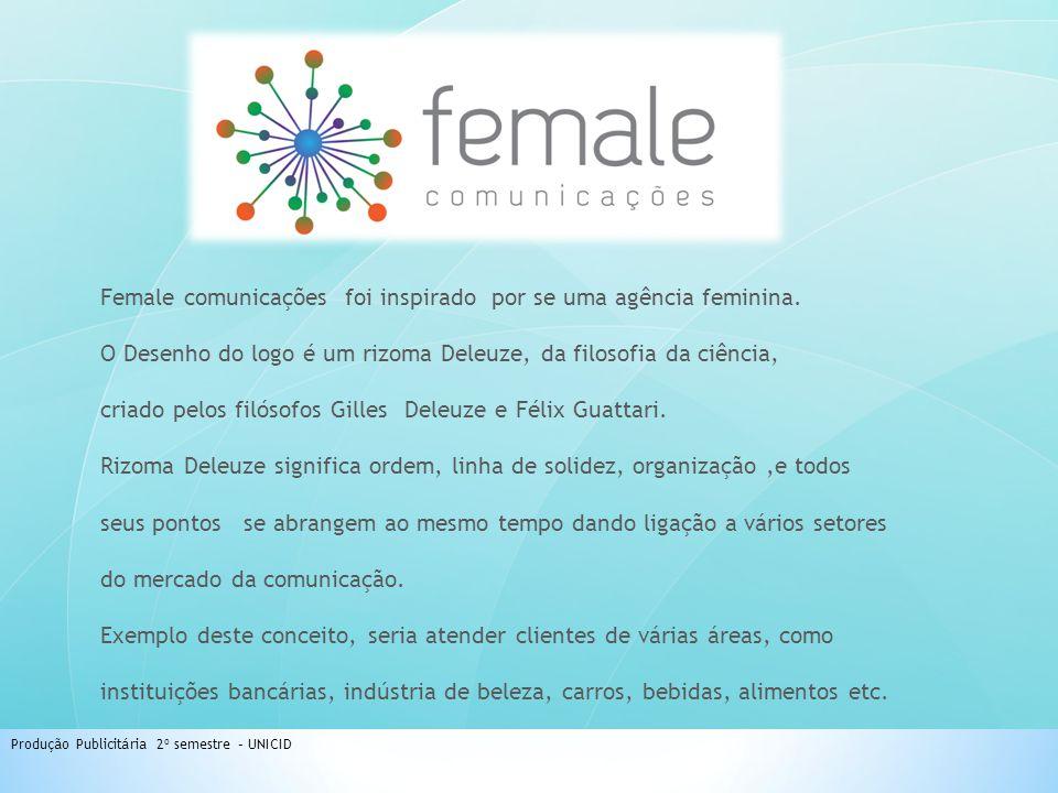 Female comunicações foi inspirado por se uma agência feminina.