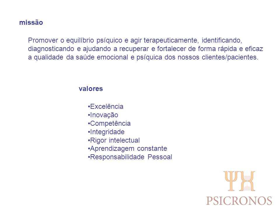 missão Promover o equilíbrio psíquico e agir terapeuticamente, identificando,