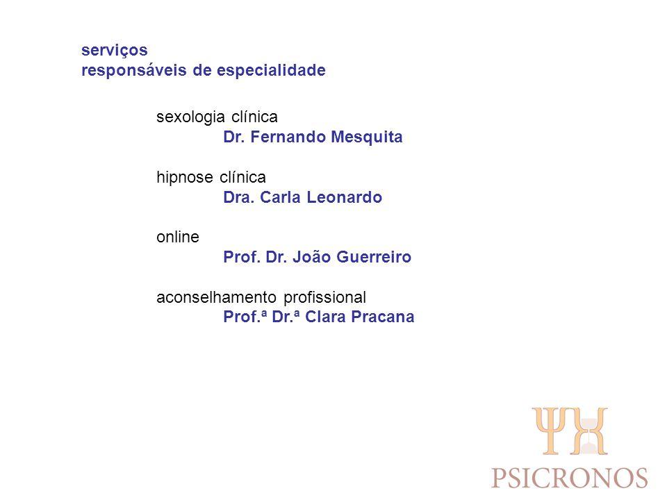 serviços responsáveis de especialidade. sexologia clínica. Dr. Fernando Mesquita. hipnose clínica.