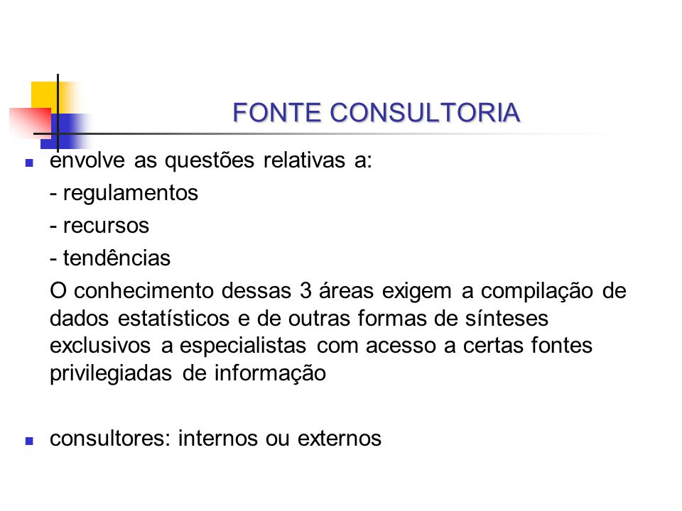 FONTE CONSULTORIA envolve as questões relativas a: - regulamentos
