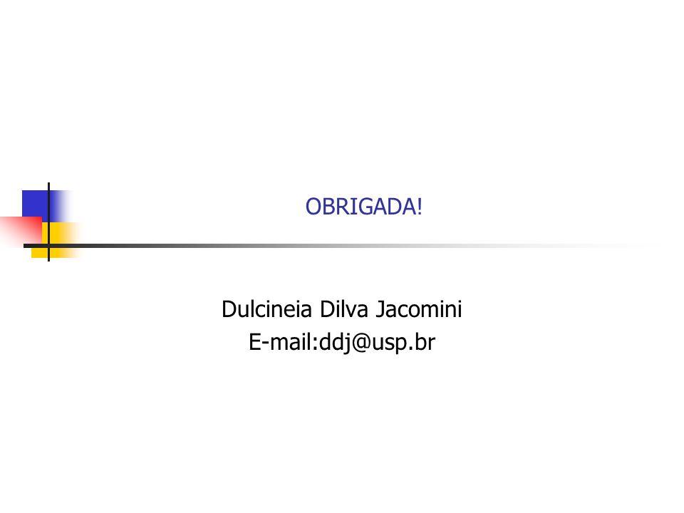 Dulcineia Dilva Jacomini E-mail:ddj@usp.br