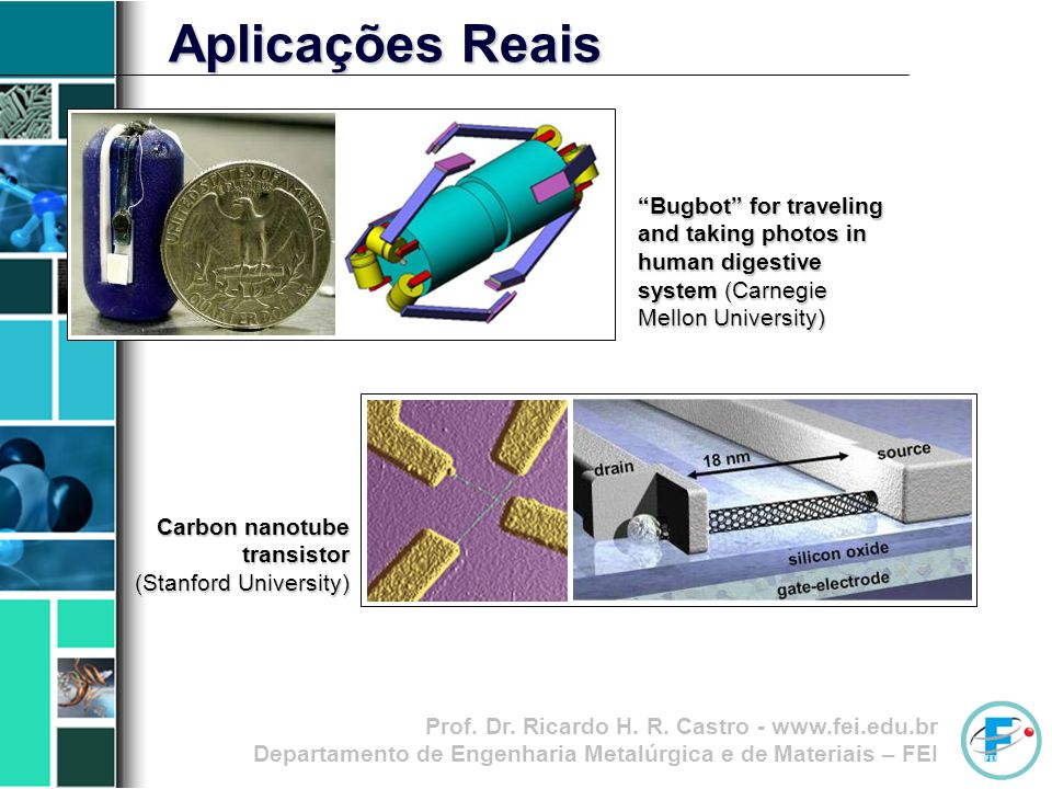 Aplicações Reais Bugbot for traveling and taking photos in human digestive system (Carnegie Mellon University)