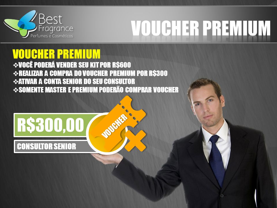 VOUCHER PREMIUM R$300,00 VOUCHER PREMIUM VOUCHER CONSULTOR SENIOR