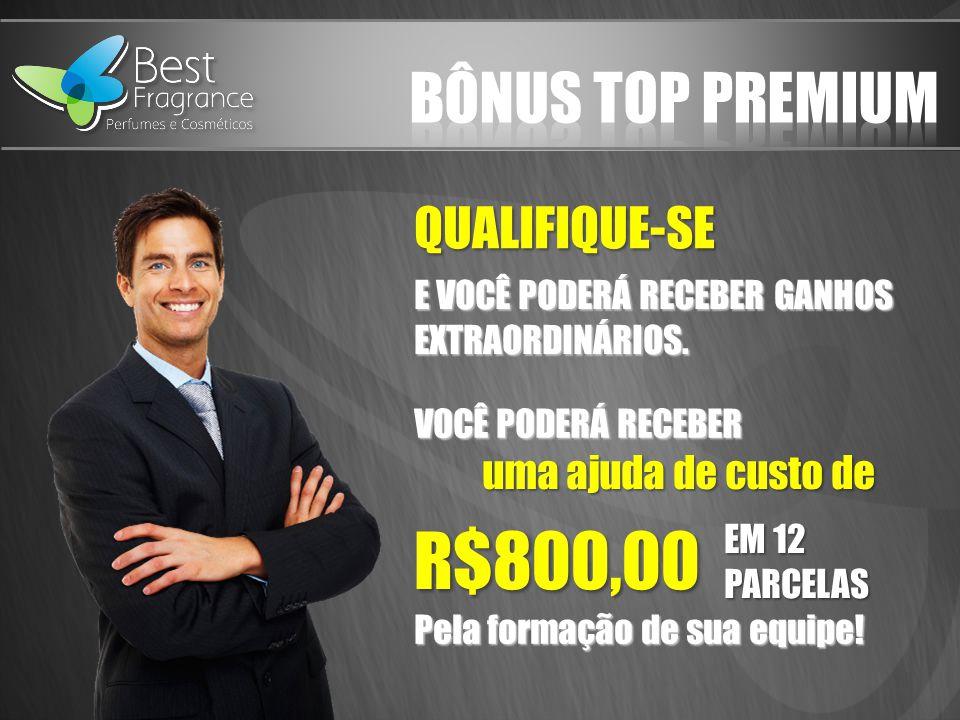 R$800,00 Bônus top premium QUALIFIQUE-SE uma ajuda de custo de