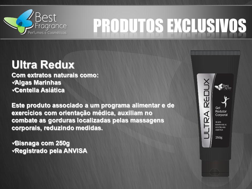 PRODUTOS EXCLUSIVOS Ultra Redux Com extratos naturais como: