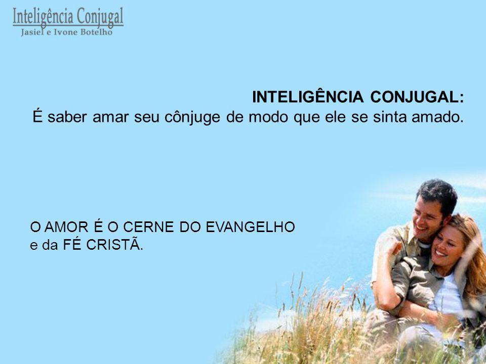 INTELIGÊNCIA CONJUGAL: