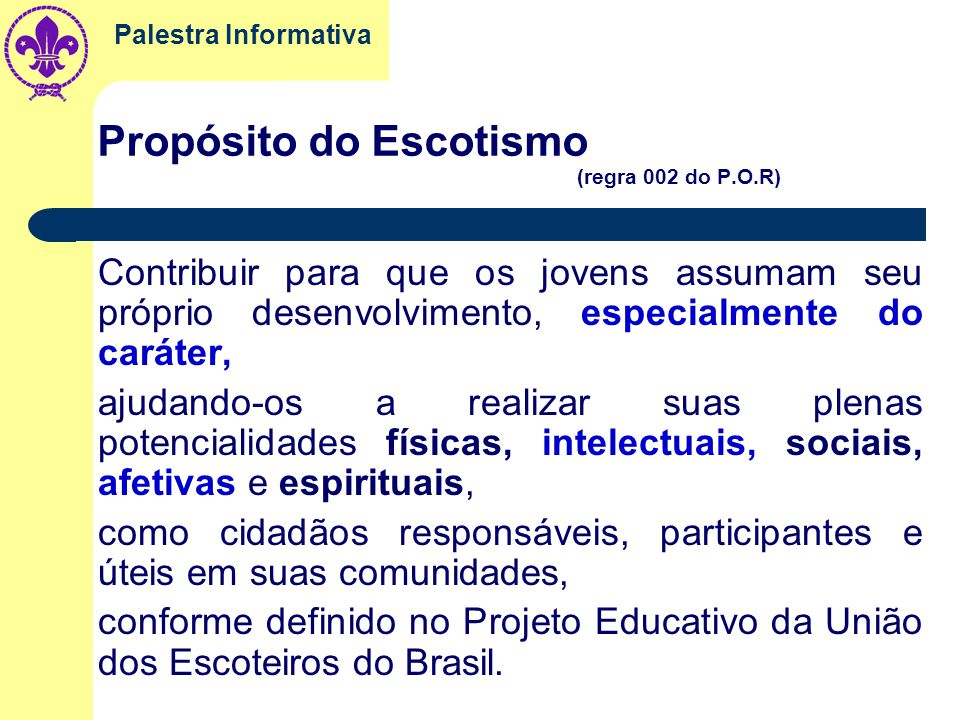 Propósito do Escotismo (regra 002 do P.O.R)