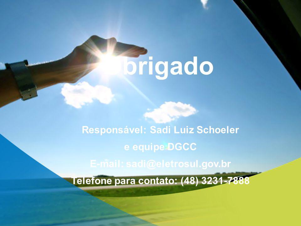Obrigado Responsável: Sadi Luiz Schoeler e equipe DGCC