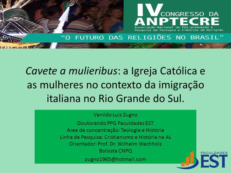 Cavete a mulieribus: a Igreja Católica e as mulheres no contexto da imigração italiana no Rio Grande do Sul.