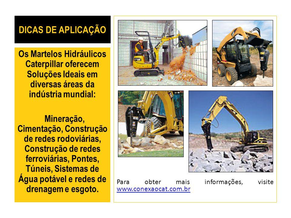 DICAS DE APLICAÇÃO Para obter mais informações, visite www.conexaocat.com.br.