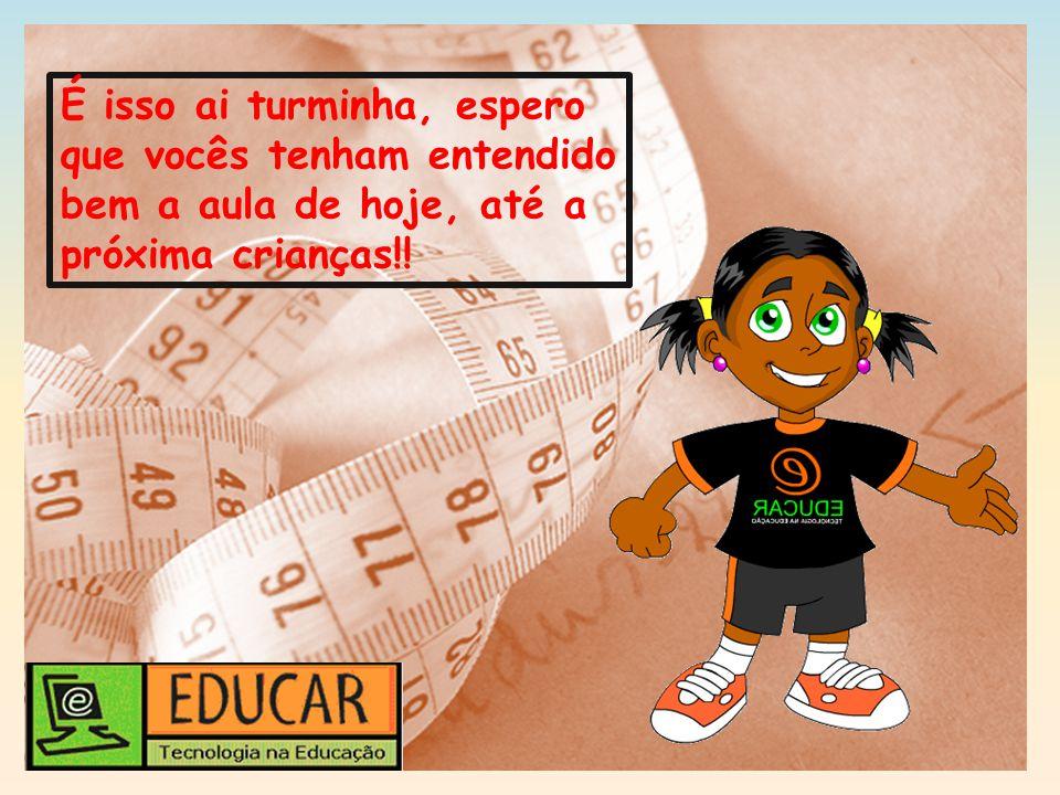 É isso ai turminha, espero que vocês tenham entendido bem a aula de hoje, até a próxima crianças!!