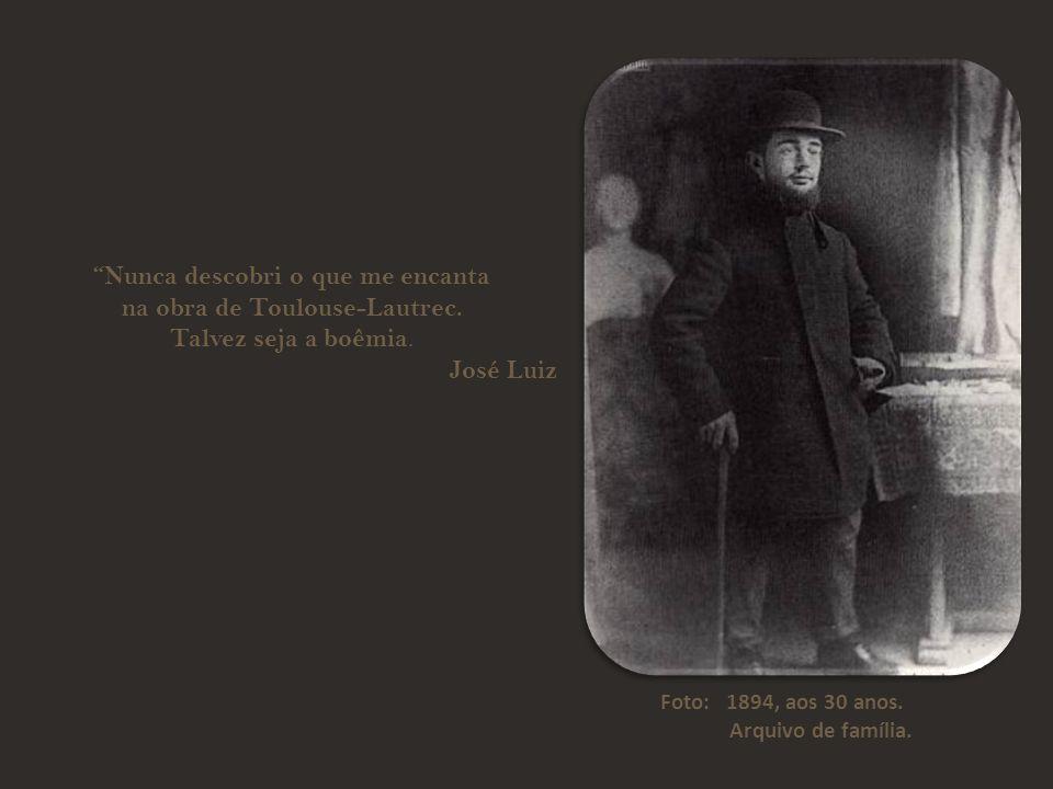 Nunca descobri o que me encanta na obra de Toulouse-Lautrec.