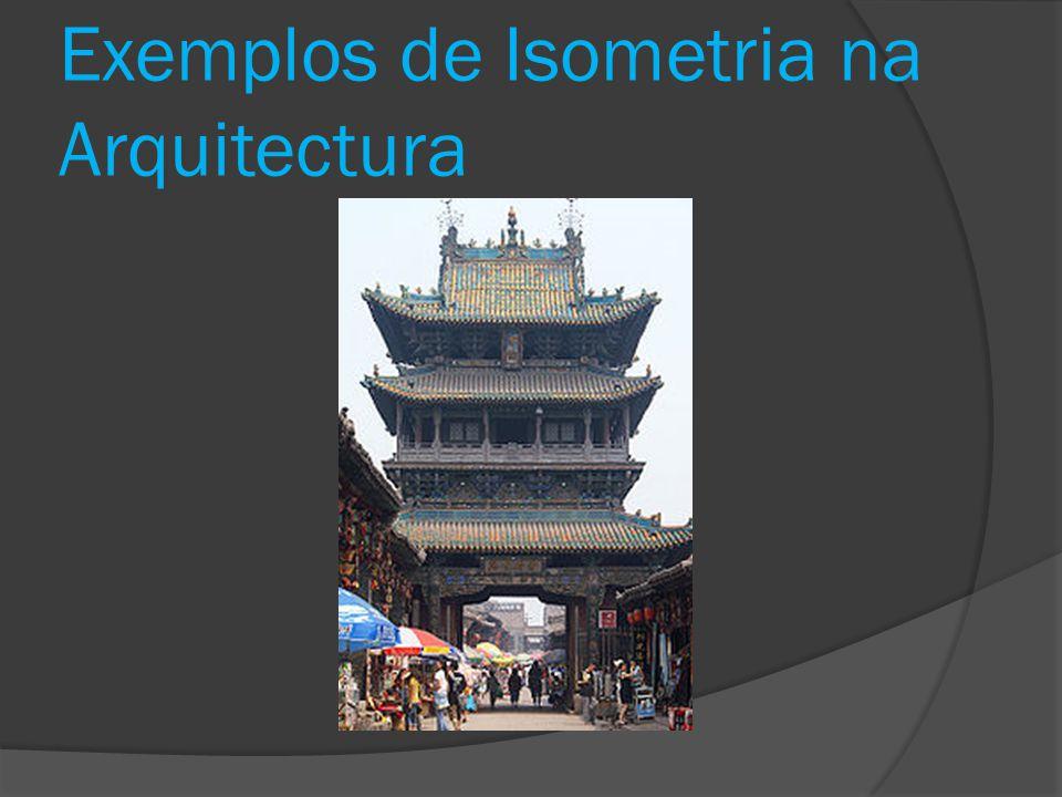Exemplos de Isometria na Arquitectura