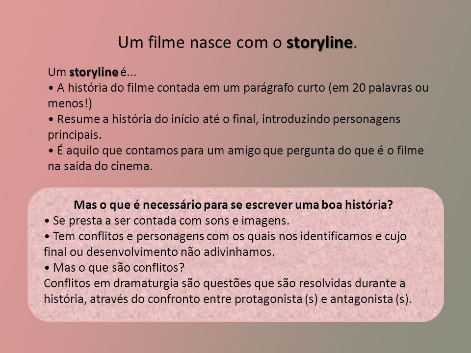 Mas o que é necessário para se escrever uma boa história