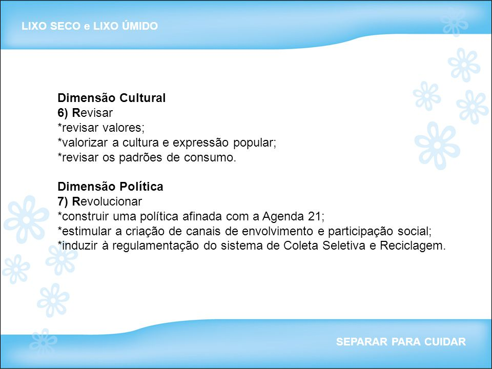 *valorizar a cultura e expressão popular;