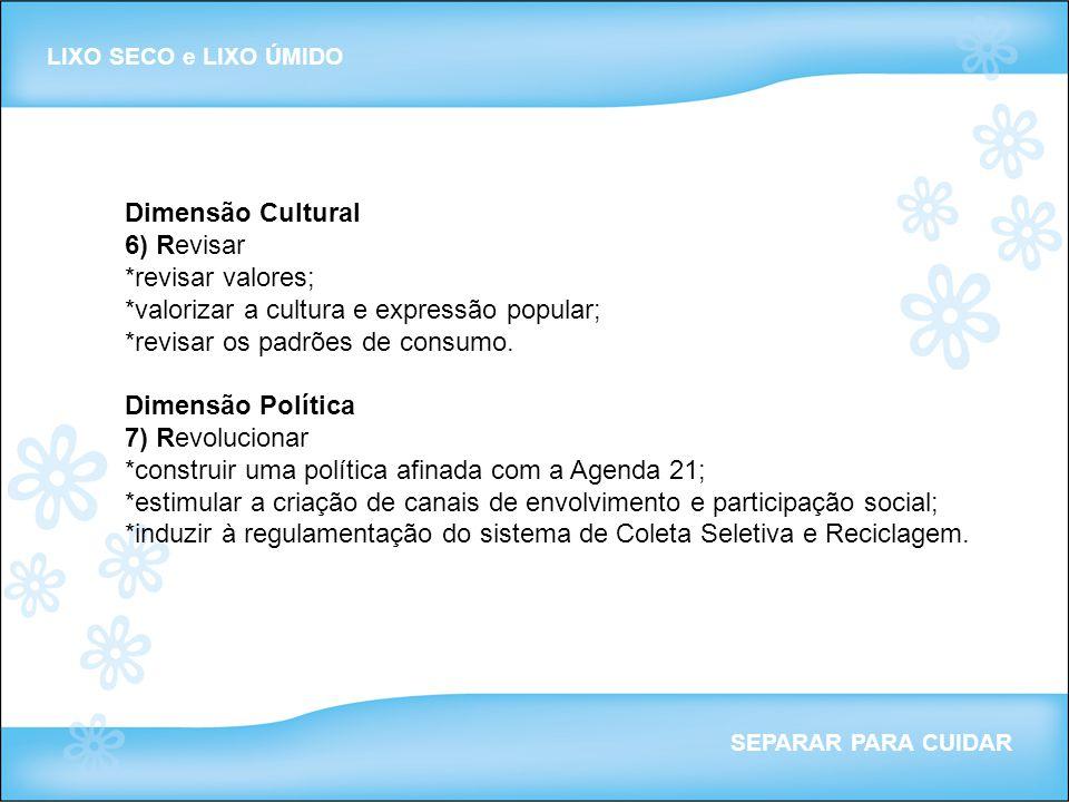 *valorizar a cultura e expressão popular;