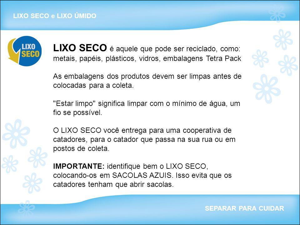 LIXO SECO é aquele que pode ser reciclado, como:
