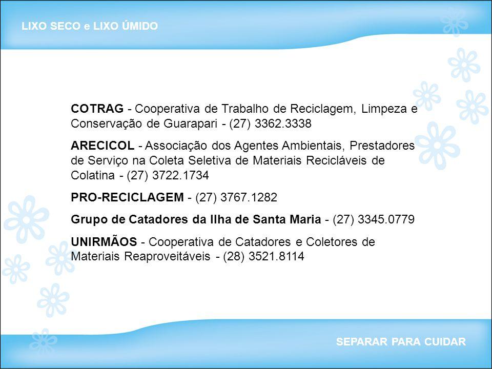 Grupo de Catadores da Ilha de Santa Maria - (27) 3345.0779