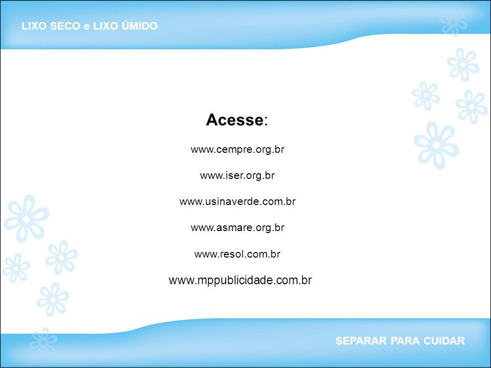 Acesse: www.mppublicidade.com.br LIXO SECO e LIXO ÚMIDO