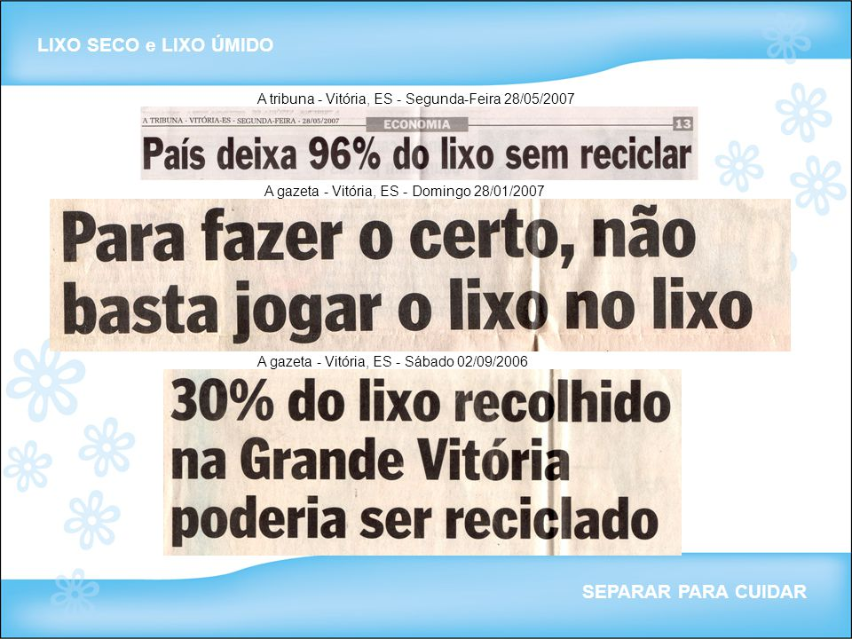 LIXO SECO e LIXO ÚMIDO SEPARAR PARA CUIDAR