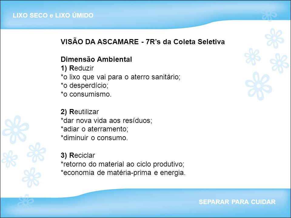 VISÃO DA ASCAMARE - 7R's da Coleta Seletiva Dimensão Ambiental