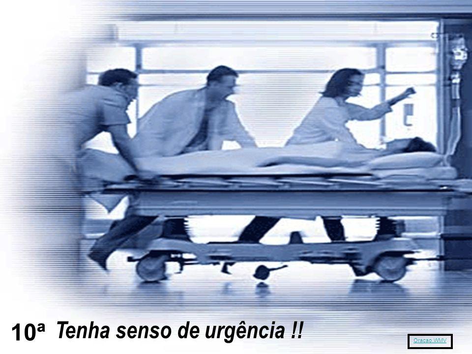 Tenha senso de urgência !!
